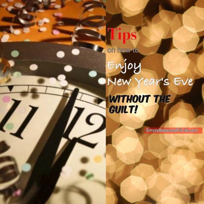 Tips on Enjoying NYE no Guilt